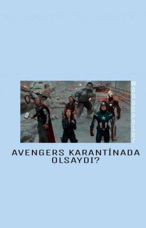 Avengers Karantinada Olsaydı?  by Wandcpeter