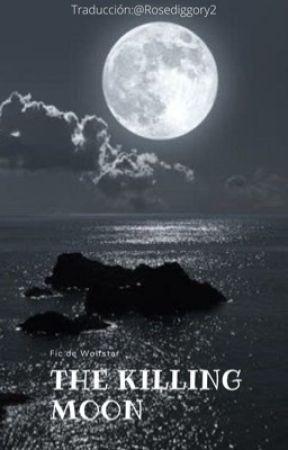 The killing Moon [Wolfstar] by RoseDiggory2
