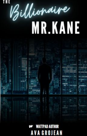 The Billionaire, Mr.Kane by AvaGrojean