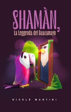 Shamàn, La Leggenda del Guacamayo by nicolomantini