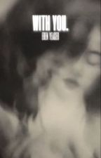 with you.   eren yeager x reader by l0vehon