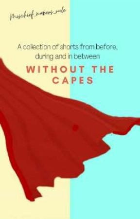 Without the Capes by mischief_makers_rule