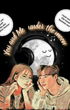 You and Me Under The Moon by at345767
