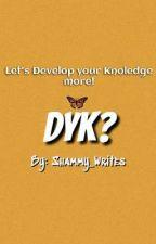 DYK? by Shammy_Writes