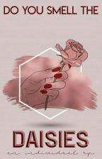 daisies || individual fandom rp by sweet-kairosclerosis