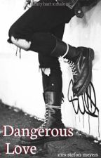 Dangerous Love // Henry Hart x Male OC by i-rob-maybanks