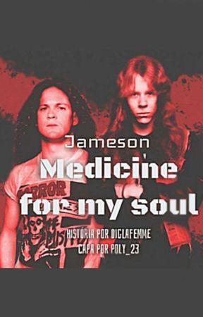 Medicine For My Soul - Jameson by DigLaFemme