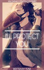 I'll protect you(Kai Chisaki X Fem reader) by yuna-1510
