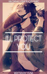 I'll protect you(Kai Chisaki X Fem reader) cover