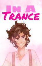 In A Trance by LonleyDarkLord