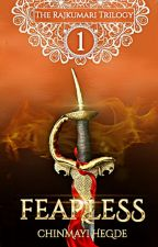 Fearless - Book 1 of The Rajkumari Trilogy (Ongoing) by Riptideinker007