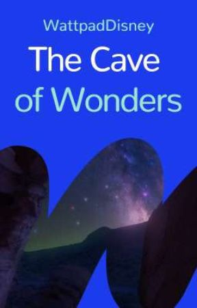 The Cave of Wonders by WattpadDisney
