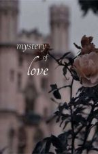 Mystery of Love { on-going } by missaubryn