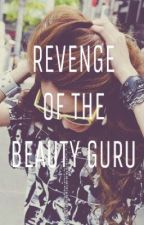 revenge of the beauty guru by toxicapologies_