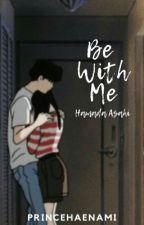 be with me | hamada asahi by PRINCEHAENAMI