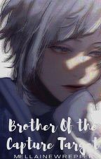 Brother of the Capture Target (BL)  by Mellainewrepper