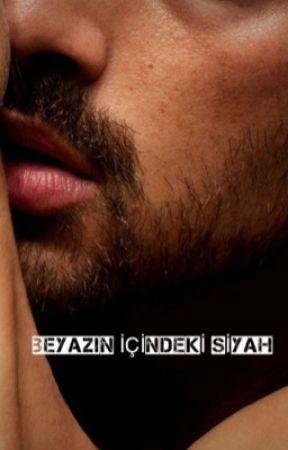 BEYAZIN İÇİNDEKİ SİYAH by Zelcan1718