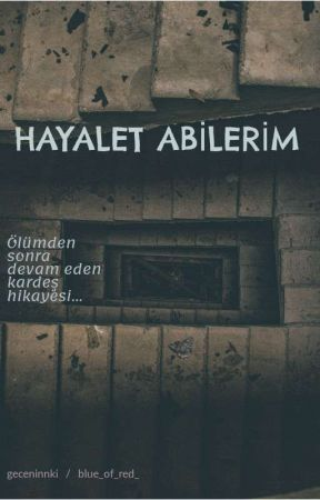 HAYALET ABİLERİM by HayaletAbilerim