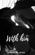 With him by SweetSour_official