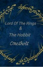 Lord Of the Rings & The Hobbit One shots by LillyQueen18