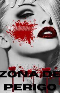 Zona De Perigo 《CONCLUÍDA》 cover