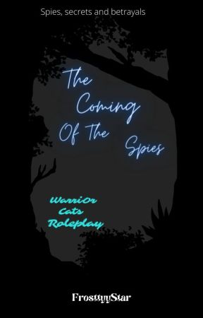 The Coming of the Spies - Warrior Cat Roleplay (OPEN) by inn-key