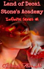 Land of Decai: Stone's Academy [Infinite Series 1] by Blank_Ace_M