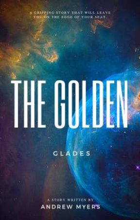 the golden glades|an MxM story| by Andrewbooks18
