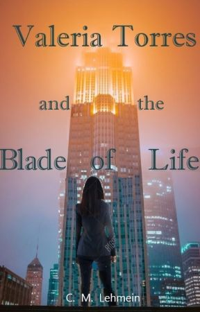 Valeria Torres and the Blade of Life by Rogue705