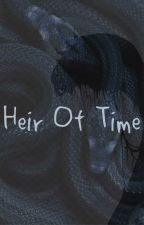 Heir Of Time by ShiTomoture