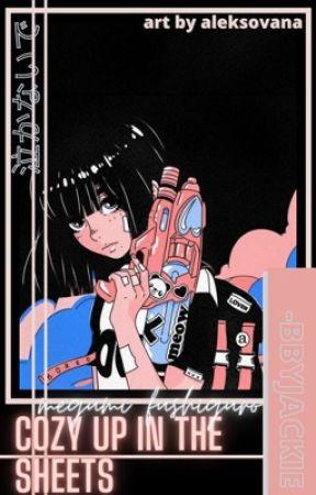 𝐂𝐎𝐙𝐘 𝐔𝐏 𝐈𝐍 𝐓𝐇𝐄 𝐒𝐇𝐄𝐄𝐓𝐒 • megumi fushiguro  by -BBYJACKIE