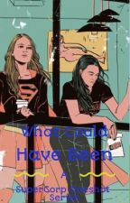 What Could Have Been: SuperCorp Oneshots by Swoldeen55
