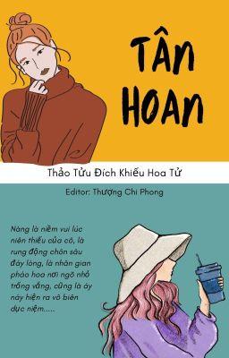 [BHTT][Editing] TÂN HOAN (Niềm vui mới)