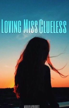 Loving Miss Clueless (Wilder Series #3) by mekaylapridget