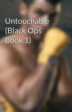 Untouchable (Black Ops Book 1) by Dredge116