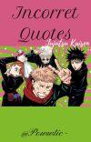 Incorret Quotes [Jujutsu Kaisen] cover