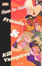 JJBA ★ How to make Friends & Kill Vampires ★ by Fancybunnynii