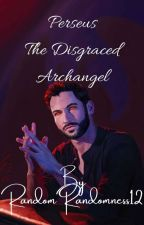 Perseus The Disgraced Archangel by Randomrandomness12