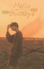Hello ; Goodbye by -Nyeint-