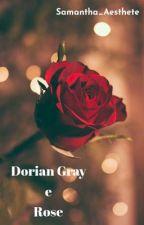 Dorian Gray e Rose di Samantha_Aesthete