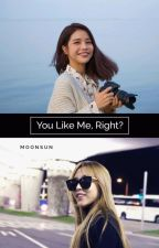 You Like Me, Right? (Moonsun) by mo_onstar99