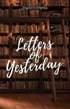 Letters of Yesterday by apoetnamedchaos