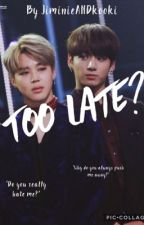Too late? ~JIKOOK~ by Chatnoir66malfoy