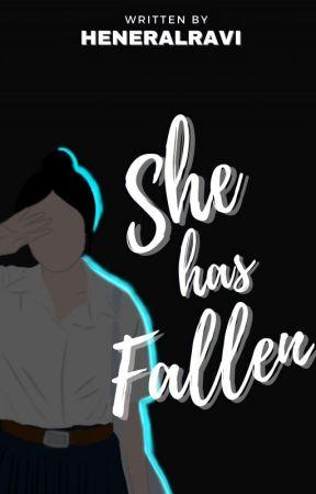 She has Fallen by HeneralRavi
