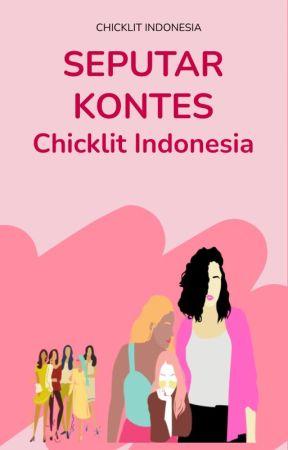 Seputar Kontes Chicklit Indonesia by WattpadChicklitID