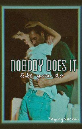 Nobody Does It Like You Do •bxb• by ayinguncesi