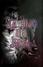 La hija del Alfa  by Arguedas271271