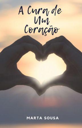 A Cura de um Coração (RASCUNHO) by MartaSSSousa