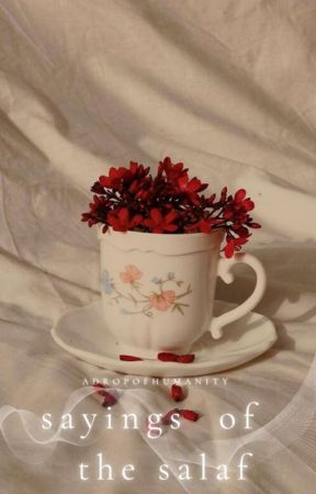 Sayings of the Salaf | ✔ by adropofhumanity