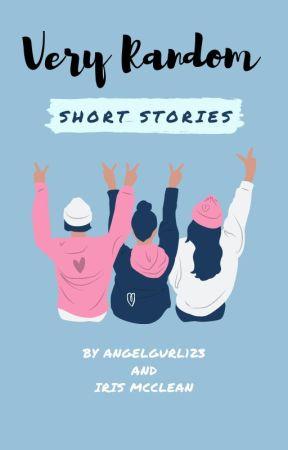 Random (Very) Short stories by AngelGurl312